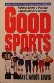 9780310482611: Good Sports: Making Sports a Positive Experience for Everyone