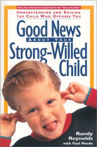 9780310486114: Good News About Your Strong-Willed Child