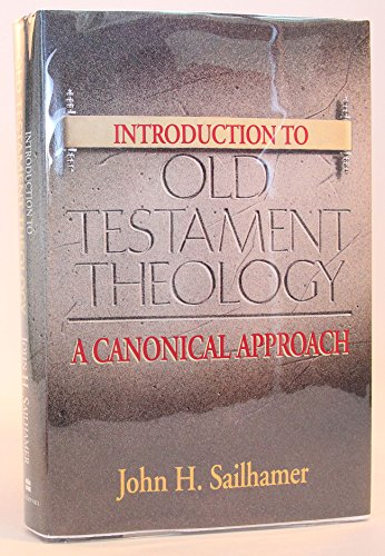 9780310490210: Introduction to Old Testament Theology: A Canonical Approach