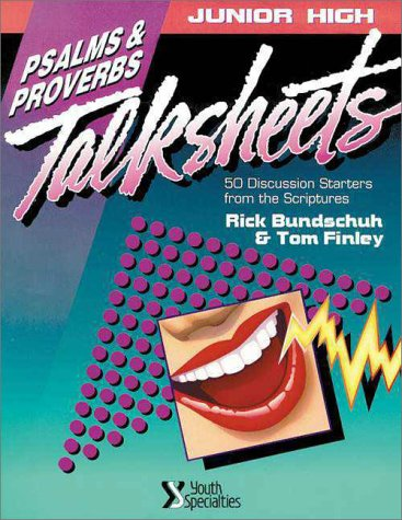 Junior High Talksheets: Psalms & Proverbs (031049141X) by Rick Bundschuh; Tom Finley