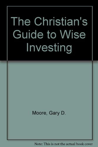 9780310492610: The Christian's Guide to Wise Investing
