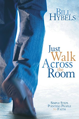 9780310494157: Just Walk Across the Room: Simple Steps Pointing People to Faith
