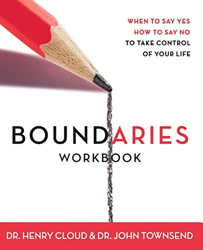 9780310494812: Boundaries Workbook: When to Say Yes When to Say No To Take Control of Your Life