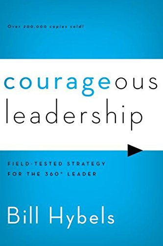 9780310495956: Courageous Leadership: Field-Tested Strategy for the 360° Leader