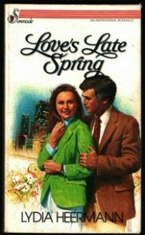 Love's Late Spring (Serenade Book): Lydia Heermann
