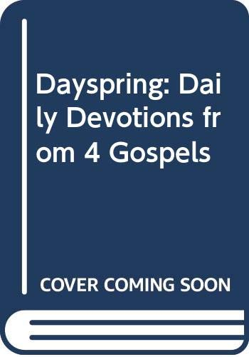 9780310514107: Dayspring: Daily Devotions from 4 Gospels