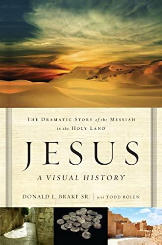 Jesus, A Visual History (Paperback): Donald L. Brake