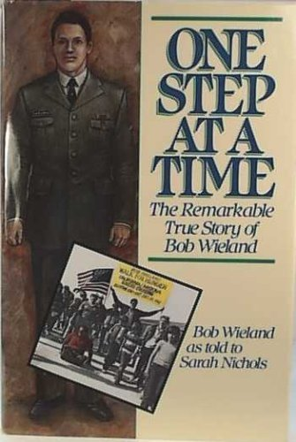 9780310516408: One Step at a Time: The Remarkable True Story of Bob Wieland