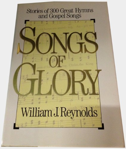 9780310517207: Songs of Glory: Stories of 300 Great Hymns and Gospel Songs