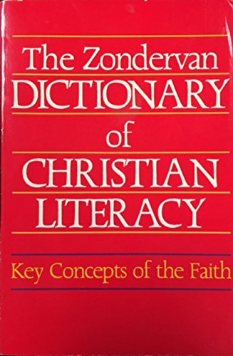 9780310519812: Zondervan Dictionary of Christian Literacy: Key Concepts of the Faith