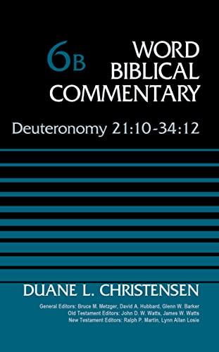 9780310522126: Deuteronomy 21:10-34:12, Volume 6B (Word Biblical Commentary)
