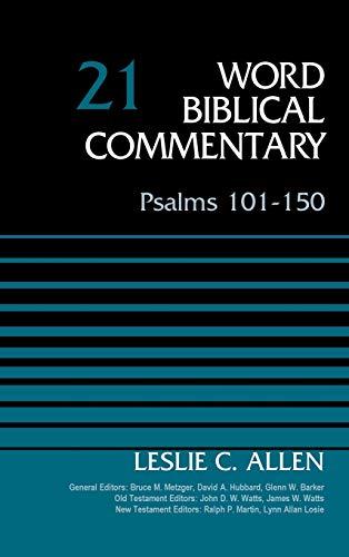 Psalms 101-150, Volume 21: Revised Edition (Word Biblical Commentary): Leslie C. Allen