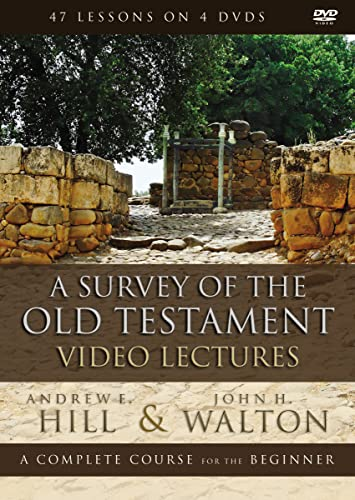A Survey of the Old Testament Video Lectures: A Complete Course for the Beginner: Andrew E. Hill, ...