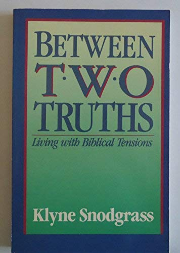 9780310528913: Between Two Truths: Living With Biblical Tensions
