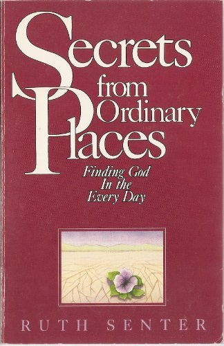 9780310529712: Secrets from Ordinary Places