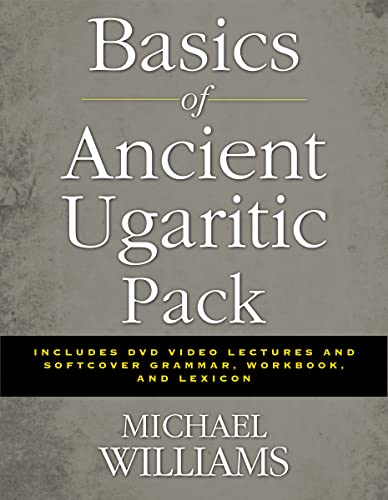 Basics of Ancient Ugaritic Pack: Includes DVD Video Lectures and Softcover Grammar, Workbook, and ...