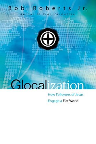 9780310530862: Glocalization: How Followers of Jesus Engage a Flat World