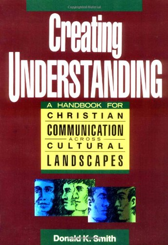 9780310531210: Creating Understanding: A Handbook for Christian Communication Across Cultural Landscapes