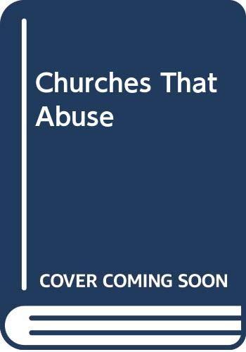 9780310532996: Churches That Abuse