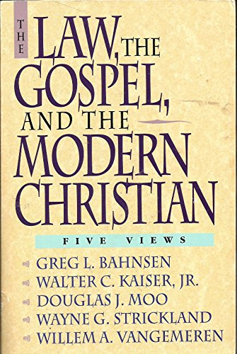 9780310533214: The Law, the Gospel, and the Modern Christian: Five Views