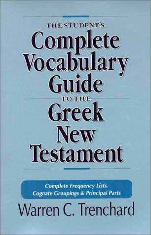 9780310533412: The Student's Complete Vocabulary Guide to the Greek New Testament: Complete Frequency Lists, Cognate Groupings & Principal Parts