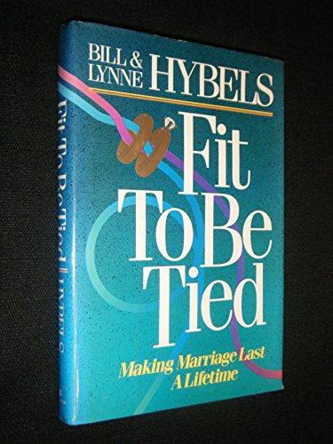 9780310533702: Fit to Be Tied: Making Marriage Last a Lifetime
