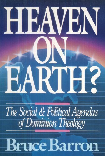 9780310536116: Heaven on Earth?: The Social and Political Agendas of Dominion Theology