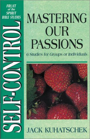 9780310537311: Self-Control: Mastering Our Passions (6 Studies for Groups or Individuals)