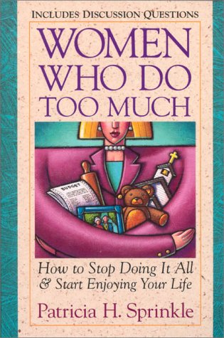 9780310537717: Women Who Do Too Much: Stress and the Myth of the Superwoman