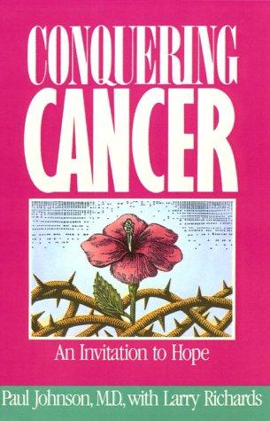 9780310537816: Conquering Cancer