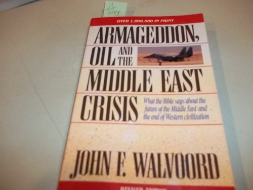 9780310539216: Armageddon, Oil and the Middle East: What the Bible Says About the Future of the Middle East and the End of Western Civilization