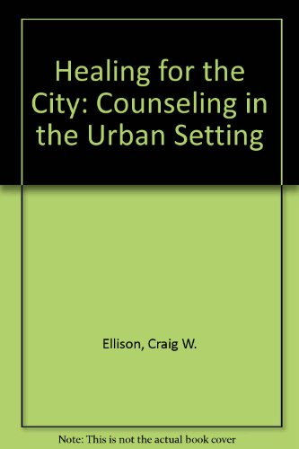 9780310540113: Healing for the City: Counseling in the Urban Setting