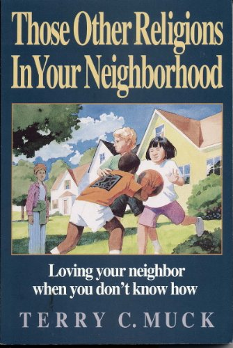 9780310540410: Those Other Religions in Your Neighborhood: Loving Your Neighbor When You Don't Know How