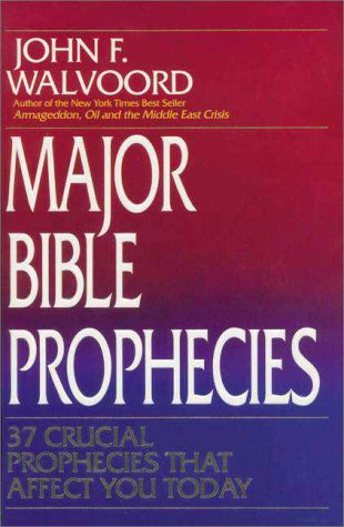 9780310541202: Major Bible Prophecies: 37 Crucial Prophecies That Affect You Today