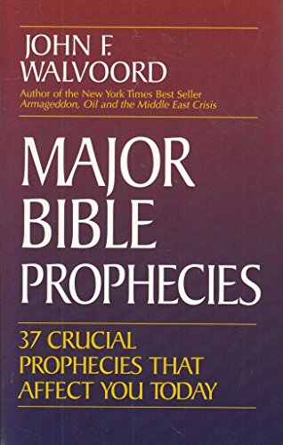 9780310541288: Major Bible Prophecies: 37 Crucial Prophecies That Affect You Today