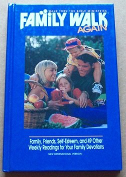 Family Walk Again (Walk Thru the Bible Ministries) Family, Friends, Self-esteem, and 49 Other ...