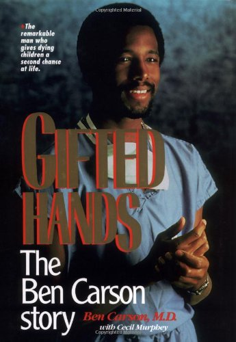 Gifted Hands the Ben Carson Story: Carson, Dr. Ben with Cecil Murphey