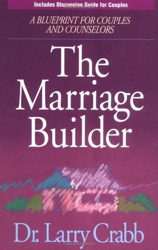 9780310548010: The Marriage Builder: A Blueprint for Couples and Counselors: A Blueprint for Couples and Counselors - Now with Discussion Guide for Couple