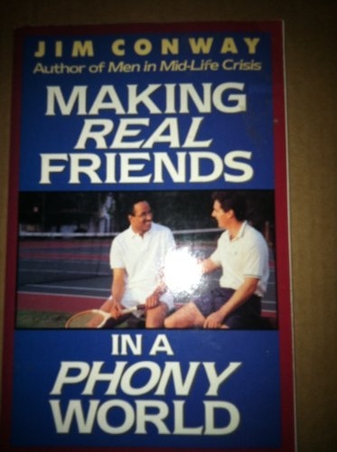 Making Real Friends in a Phony World: Previously Published As Friendship (0310548411) by Jim Conway