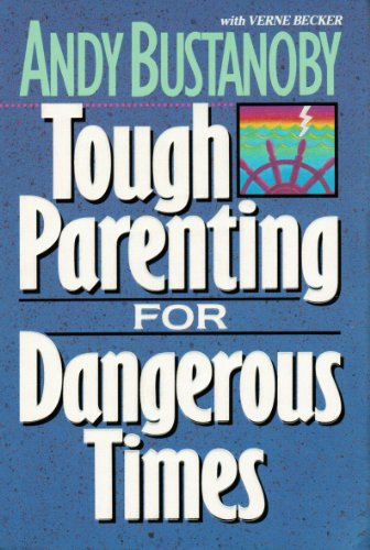 9780310549017: Tough Parenting for Dangerous Times