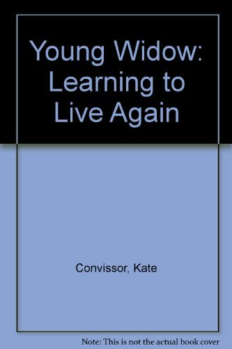 Young Widow: Learning to Live Again: Convissor, Kate