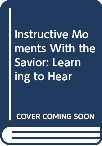 9780310549789: Instructive Moments With the Savior: Learning to Hear