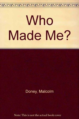 9780310556602: Who Made Me?