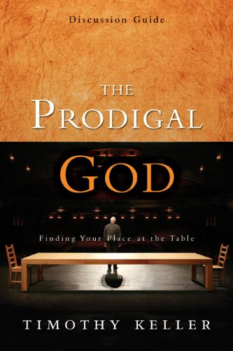 9780310557067: The Prodigal God, Session 3: Finding Your Place at the Table