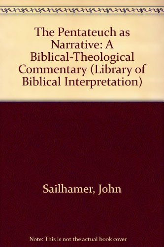 9780310574200: The Pentateuch As Narrative: A Biblical-Theological Commentary (Library of Biblical Interpretation)