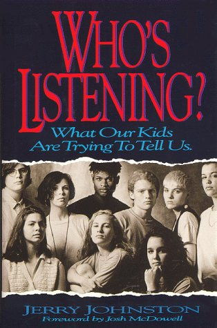 Who's Listening? : What Our Kids Are: Johnston, Jerry
