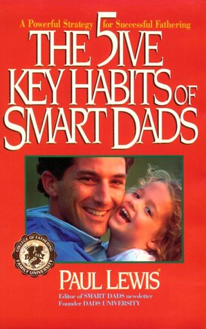 9780310585800: The Five Key Habits of Smart Dads: The Secrets of Fast-Track Fathering