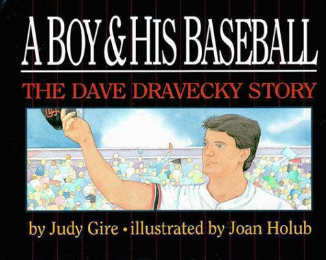 9780310586302: A Boy and His Baseball (The Dave Dravecky Story)