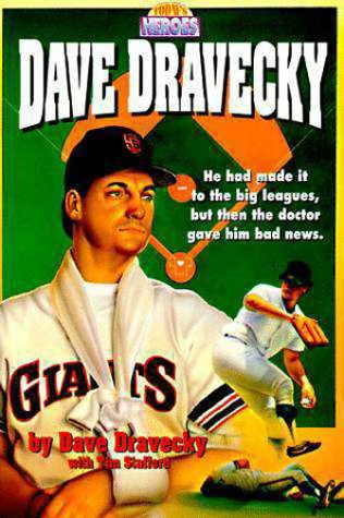 Dave Dravecky: Dravecky, Dave with Tim Stafford