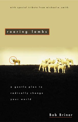 9780310591108: Roaring Lambs: A Gentle Plan to Radically Change Your World